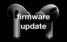 sharenhanh-airpods-pro-firmware-update
