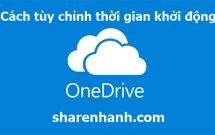 sharenhanh-onedrive-cach-tuy-chinh-thoi-gian-khoi-dong-cung-windows