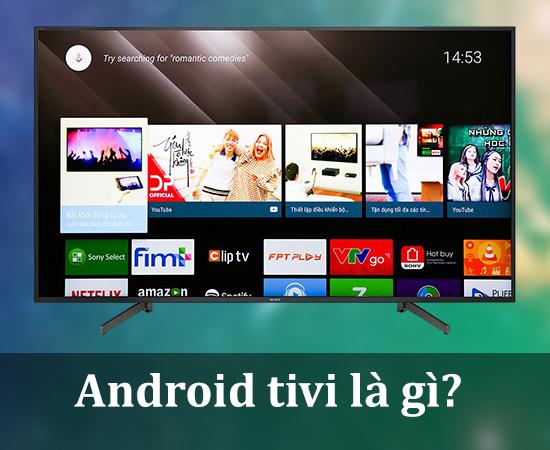 Android tivi là gì?