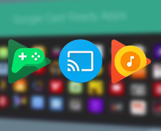các tính năng độc quyền: Google Play Music, Google Play Game, Google Cast